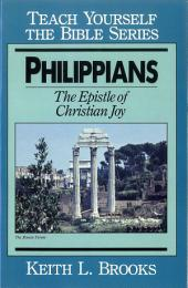 Philippians- Teach Yourself the Bible Series: Epistle of Christian Joy