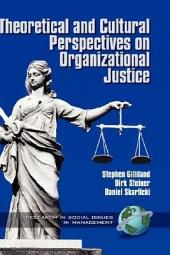 Theoretical and Cultural Perspectives on Organizational Justice