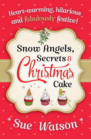 Snow Angels  Secrets and Christmas Cake