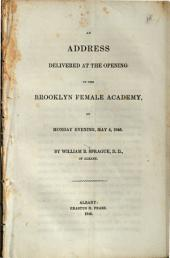 An Address Delivered at the Opening of the Brooklyn Female Academy: On Monday Evening, May 4, 1846