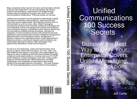 Unified Communications 100 Success Secrets Discover the Best Way to Unify Your Enterprise  Covers Unified Messaging  Systems  Solutions  Software and Services