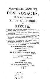 Nouvelles Annales Des Voyages, de la Géographie Et de L'histoire Ou Recueil Des Relations Originales Inédites: Volume 3