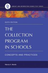 The Collection Program in Schools: Concepts and Practices, 6th Edition: Concepts and Practices, Edition 6
