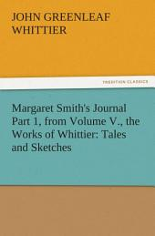 Margaret Smith's Journal Part 1, from Volume V., the Works of Whittier: Tales and Sketches