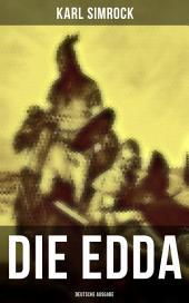 Die Edda: Nordische Mythologie & Heldengedichte: die ältere und jüngere nebst den mythischen Erzählungen der Skalda übersetzt und mit Erläuterungen begleitet von Karl Simrock