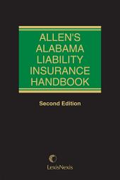 Allen's Alabama Liability Insurance Handbook: Edition 2
