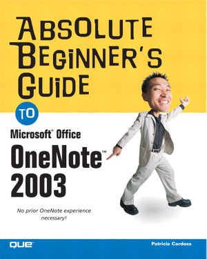 Absolute Beginner s Guide to Microsoft Office OneNote 2003