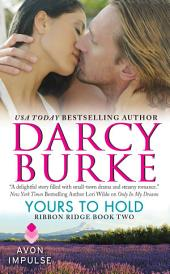 Yours to Hold: Ribbon Ridge Book Two