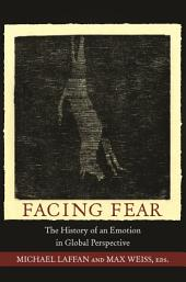 Facing Fear: The History of an Emotion in Global Perspective