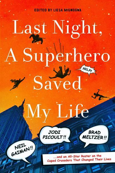 Download Last Night  a Superhero Saved My Life Book