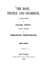 The Rose, Thistle and Shamrock: A Selection of English Poetry, Chiefly Modern