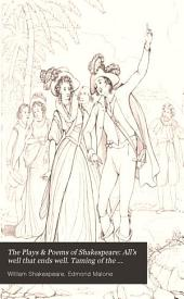 The Plays & Poems of Shakespeare: All's well that ends well. Taming of the shrew. Winter's tale