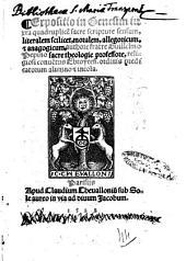 Expositio in Genesim iuxta quadruplicem sacre scripture sensum, literalem scilicet, moralem, allegoricum, et anagogicum, authore fratre Guillelmo Pepino ..