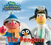 The Penguin (Bert and Ernie's Great Adventures) (Sesame Street Series)