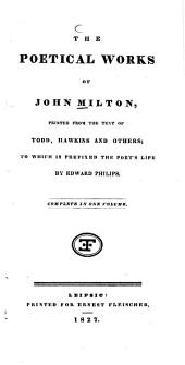 The Poetical Works of John Milton: Printed from the Text of Todd, Hawkins and Others