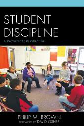 Student Discipline: A Prosocial Perspective