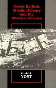 Soviet Ballistic Missile Defense and the Western Alliance Book