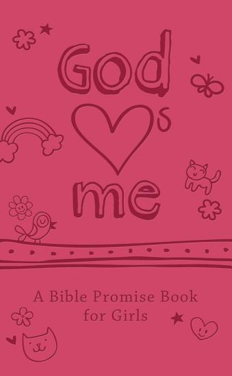 God Hearts Me  A Bible Promise Book for Girls PDF