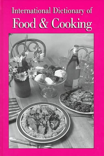 International Dictionary of Food and Cooking PDF