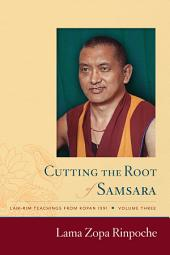 Cutting the Root of Samsara