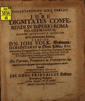 Diss. iuris publ. de iure, dignitates conferendi in imperio Romano-Germanico