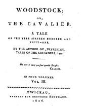 The Works: Woodstock or the cavalier ; 3 : a tale of the year sixteen hundred and fifty-one, Volume 101