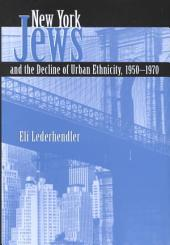 New York Jews and the Decline of Urban Ethnicity: 1950-1970