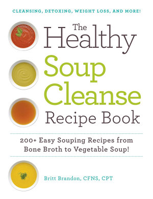 The Healthy Soup Cleanse Recipe Book
