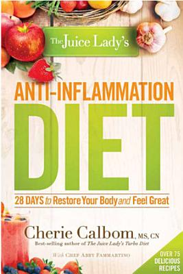 The Juice Lady s Anti Inflammation Diet