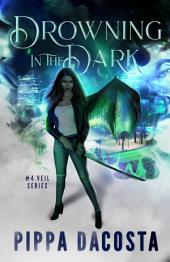 Drowning In The Dark: A Muse Urban Fantasy (Book 4)