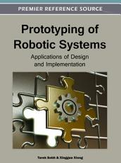 Prototyping of Robotic Systems  Applications of Design and Implementation PDF