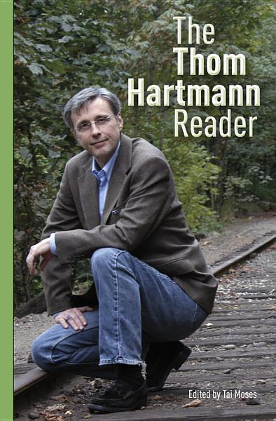 The Thom Hartmann Reader PDF