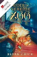 Der geheime Zoo  Gef  hrliche Schatten PDF