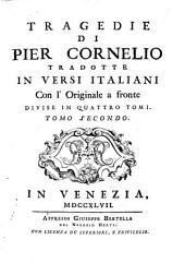 Tragedie di Pier Cornelio tradotte in versi italiani, con l' originale a fronte divise in quattro tomi. Tomo primo [-quarto]: 2