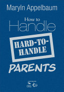 How to Handle Hard-to-Handle Parents