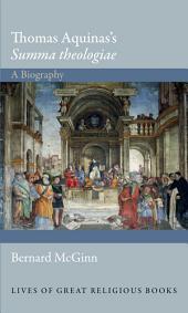 "Thomas Aquinas's ""Summa theologiae"": A Biography"