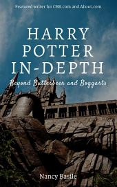 Harry Potter In-Depth: Beyond Butterbeer and Boggarts