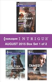 Harlequin Intrigue August 2015 - Box Set 1 of 2: A Lawman's Justice\Lock, Stock and McCullen\Tamed