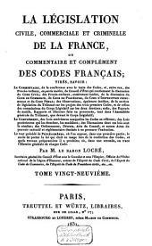 La législation civile, commerciale et criminelle de la France, ou Commentaire et complément des Codes Français ...: Volume15