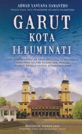 Garut Kota Illuminati: Dari Pencarian Hitler yang Berujung Di Indonesia, Emas Para Sultan Nusantara, Hingga Indikasi Bangsa Yahudi Keturunan Jawa
