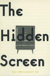 The Hidden Screen: Low Power Television in America: Low Power Television in America
