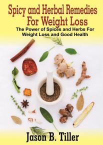 Spicy and Herbal Remedies for Weight Loss PDF