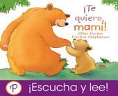 ¡Te quiero, mami!