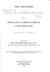 The Annotated Book of Common Prayer: Being an Historical, Ritual, and Theological Commentary on the Devotional System of the Church of England