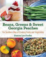 Beans, Greens & Sweet Georgia Peaches