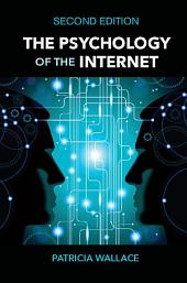 The Psychology of the Internet: Edition 2