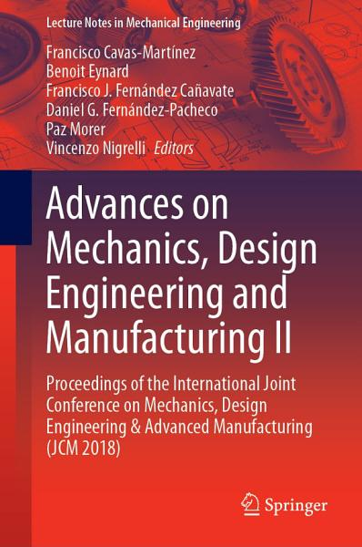 Advances On Mechanics Design Engineering And Manufacturing Ii