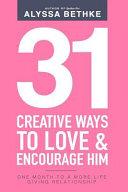 31 Creative Ways to Love and Encourage Him