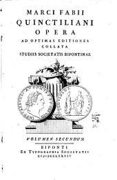 Marci Fabii Quintiliani opera ad optimas editiones collata studis Societatis Bipontinae, 2