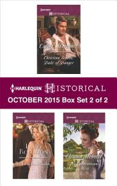 Harlequin Historical October 2015 - Box Set 2 of 2: Christian Seaton: Duke of Danger\The Forgotten Daughter\No Conventional Miss